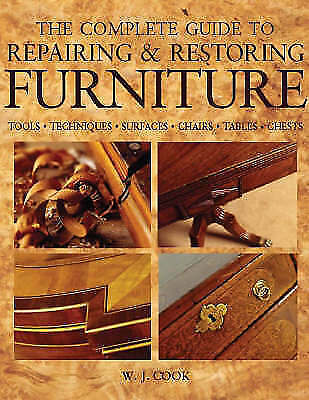 """""""AS NEW"""" Cook, Billy, The Complete Guide to Repairing and Restoring Furniture: T"""