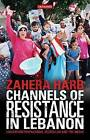 Channels of Resistance in Lebanon: Liberation Propaganda, Hezbollah and the Media by Zahera Harb (Hardback, 2011)