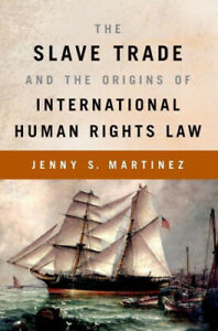 The-Slave-Trade-and-the-Origins-of-International-Human-Rights-Law