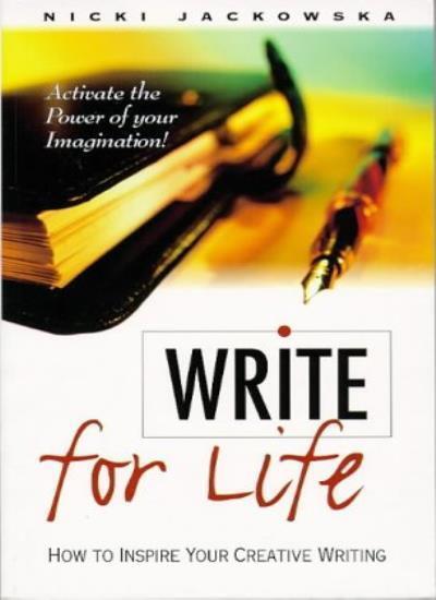 Write for Life: Practical Approach to Creative Writing By Nicki Jackowska