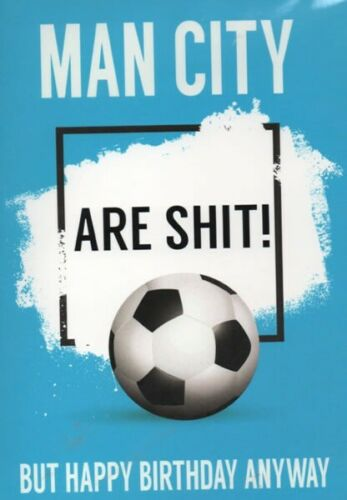 Man City sont S *** Rude FOOTBALL CARTE D/'ANNIVERSAIRE