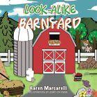 Look Alike Barnyard by Karen Marcarelli (Paperback, 2013)