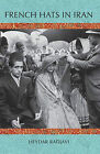 French Hats in Iran by Heydar Radjavi (Paperback, 2011)