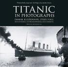 Titanic in Photographs by Bruce Beveridge, Daniel Klistorner, Art Braunschweiger, Scott Andrews, Steve Hall (Paperback, 2013)