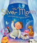 The Silver Moon: Lullabies and Cradle Songs by Jack Prelutsky (Hardback, 2013)