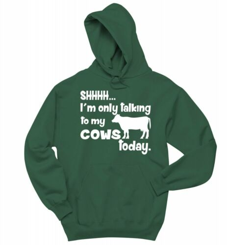 Shh Only Talking To Cows Today Funny Sweatshirt Country Redneck Hoodie