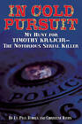In Cold Pursuit: My Hunt for Timothy Krajcir �  The Notorious Serial Killer by Paul Echols, Christine Byers (Hardback, 2011)