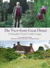 The View from Great Dixter: Christopher Lloyd's Garden Legacy by Timber Press(Hardback)
