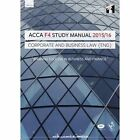 ACCA F4 Corporate and Business Law (English) Study Manual: For Exams Until August 2016 by InterActive Worldwide Ltd. (Paperback, 2015)