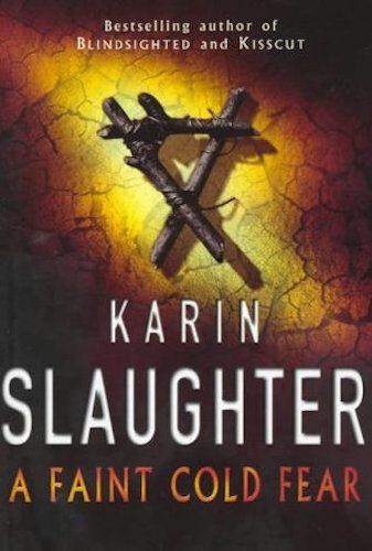 1 of 1 - KARIN SLAUGHTER ___ A FAINT COLD FEAR ___ SHOP SOILED ___ UK FREEPOST