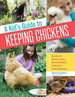 A Kid's Guide to Keeping Chickens by Melissa Caughey (Paperback, 2015)