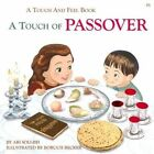 A Touch of Passover: A Touch and Feel Book by Ari Sollish (Board book, 2005)
