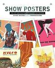 Show Posters: The Art and Practice of Making Gig Posters by Pat Jones (Hardback, 2016)