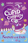 Forever and Ever (The Cupid Company, Book 3) by Amber Aitken (Paperback, 2010)