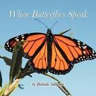 When Butterflies Speak by Belinda Simpson (Paperback / softback, 2012)