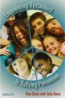 Empowering Bystanders in Bullying Prevention by Julia Davis, Stan Davis (Paperback, 2007)