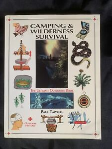 Camping and Wilderness Survival : The Ultimate Outdoors Book by Paul Tawrell...