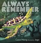 Always Remember by Cece Meng (Hardback, 2016)