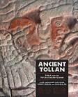 Ancient Tollan: Tula and the Toltec Heartland by Robert H. Cobean, Alba Guadalupe Mastache, Dan M. Healan (Paperback, 2015)