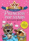 Princess Pop Stars Sticker Book: Star Paws: An animal dress-up sticker book by Macmillan Children's Books (Paperback, 2014)