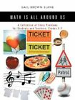 Math Is All Around US a Collection of Story Problems for Students and Teachers