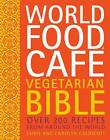 World Food Cafe Vegetarian Bible von Carolyn Caldicott und Chris Caldicott (2014, Gebundene Ausgabe)