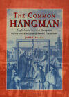 The Common Hangman: English and Scottish Hangmen Before the Abolition of Public Executions by James Bland (Paperback, 2001)