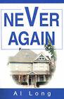 Never Again by Al Long (Paperback / softback, 2001)