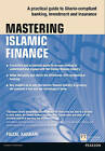Mastering Islamic Finance: A Practical Guide to Sharia-Compliant Banking, Investment and Insurance by Faizal Karbani (Paperback, 2015)