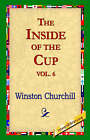 The Inside of the Cup Vol 6. by Sir Winston S Churchill, Winston Churchill (Paperback / softback, 2004)