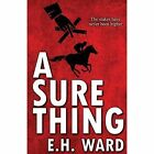 A Sure Thing by E. H. Ward (Paperback, 2014)