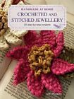 Handmade at Home: Crocheted and Stitched Jewelry - 25 Step-by-step Projects by Emi Iwakiri (Paperback, 2011)