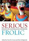 Serious Frolic: Essays On Australian Humour by University of Queensland Press (Paperback, 2009)