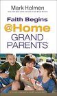 Faith Begins @ Home Grandparents by Mark Holmen (Paperback / softback, 2014)