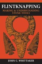 Flintknapping: Making and Understanding Stone Tools Book~Archery~Arrows~Longbow