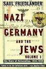 Nazi Germany and the Jews: Volume 1: The Years of Persecution 1933-1939 by Saul Friedlander (Paperback / softback)