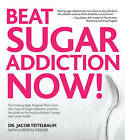 Beat Sugar Addiction Now!: The Cutting-Edge Program That Cures Your Type of Sugar Addiction and Puts You on the Road to Feeling Great - and Losing Weight! by Chrystle Fiedler, Jacob Teitelbaum (Paperback, 2010)