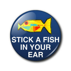 25mm-button-badge-Stick-a-fish-in-your-ear-Hitchhiker-039-s-Guide-to-the-Galaxy