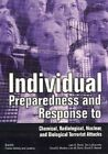 Individual Preparedness Response to Chemical, Radiological, Nuclear, and Biological Terrorist Attacks by Lynne E. Davis (Paperback, 1999)