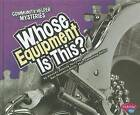 Whose Equipment Is This? by Amanda Doering Tourville (Hardback, 2011)