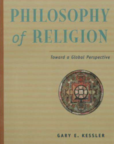 Philosophy of Religion : Toward a Global Perspective by Gary Kessler (SC, 1999)