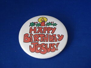 Happy Birthday Jesus Lot Of 5 Buttons Pins Pinbacks 2 1 4