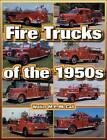 Fire Trucks of the 1950s by Walter M. P. McCall (Paperback, 2011)