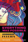 Everything Was Possible: The Birth of the Musical  Follies by Ted Chapin (Paperback, 2005)