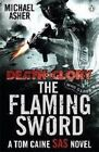 Death or Glory II: The Flaming Sword by Michael Asher (Paperback, 2010)