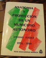 Anatomia y Proyeccion de un Municipio Autonomo Ciudad Juarez 1956-59 Miranda