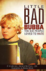 Little Bad Bubba by Charles Armstrong Jr, Jr Charles Armstrong (Paperback / softback, 2010)