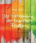 Das Geheimnis der bunten Fäden von Ulrich Peters (2013, Taschenbuch)