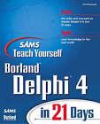 Teach Yourself Delphi 4 in 21 Days by etc., Dan Osier (Paperback, 1998)