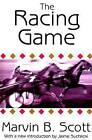 The Racing Game by Marvin B. Scott (Paperback, 2005)